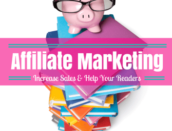 How To Use Affiliate Marketing To Increase Sales & Help Your Followers