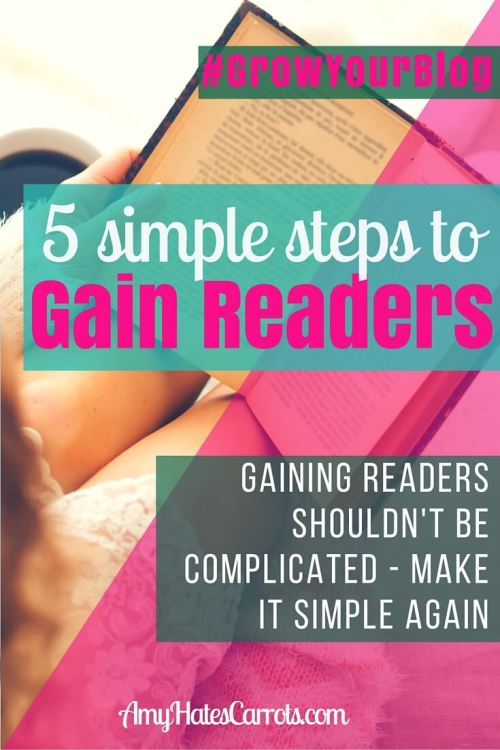 Gaining Readers Shouldn't Be Complicated | Make It Simple With These 5 Steps