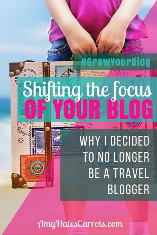 Shifting The Focus Of Your Blog | Why I Decided to No Longer Be A Travel Blogger