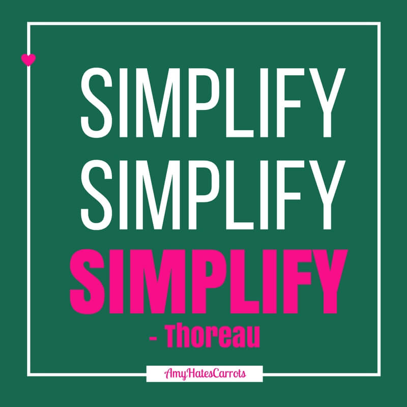 Simplify, simplify, simplify. [Thoreau] How to simplify your life by decluttering. #minimalism