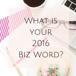 What is your 2016 Biz Word?