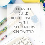 How to Build Relationships with Influencers on Twitter