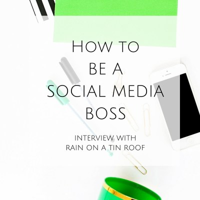 How to be a Social Media Boss: Interview with Rain on a Tin Roof