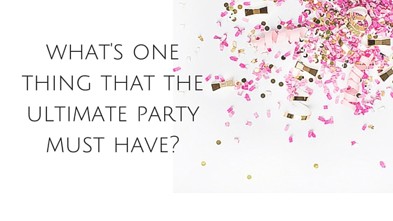 what's one thing that the ultimate party must have- (1)