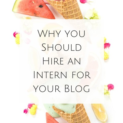 Why you Should Hire an Intern for your Blog