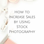 How to Increase Sales by Using Stock Photography
