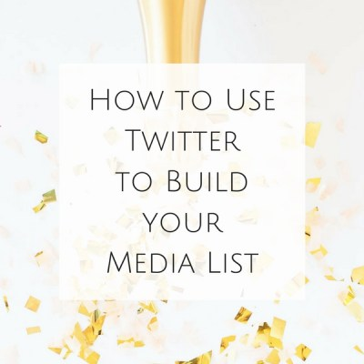 How to Use Twitter to Build your Media List