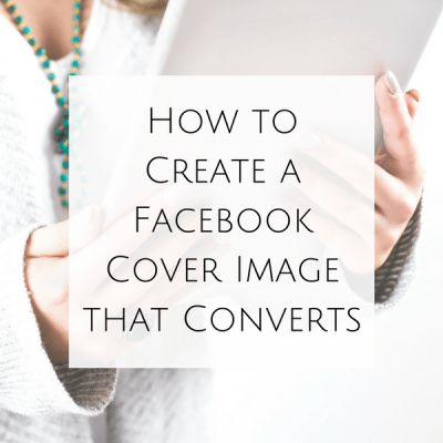 How to Create a Facebook Cover Image that Converts