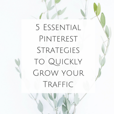 5 Essential Pinterest Strategies to Quickly Grow your Traffic