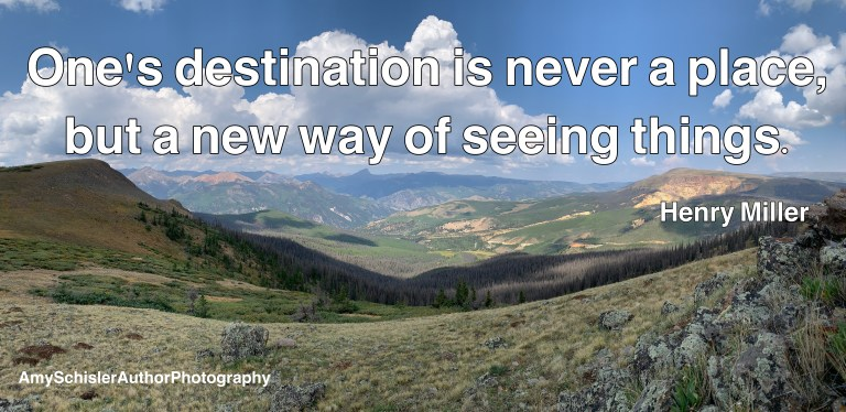 """""""One's destination is never a place, but a new way of seeing things."""" - Henry Miller"""