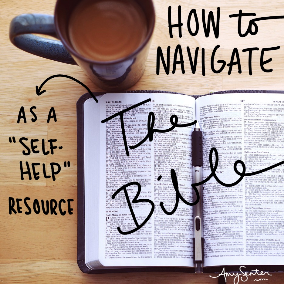 """How to Navigate the Bible as a """"Self-Help"""" Resource"""