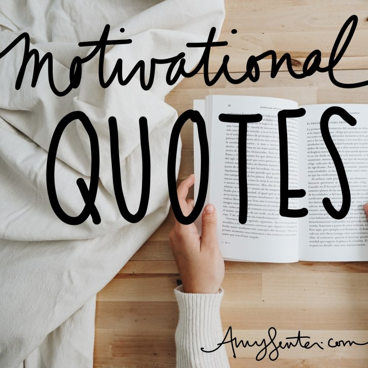 Motivational Quotes to Encourage You to Reach Your Goals