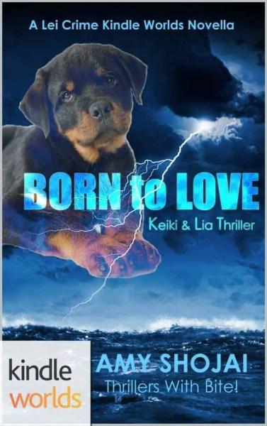 Born To Love: Keiki & Lia Thriller (Lei Crime Series Kindle Worlds Novella)