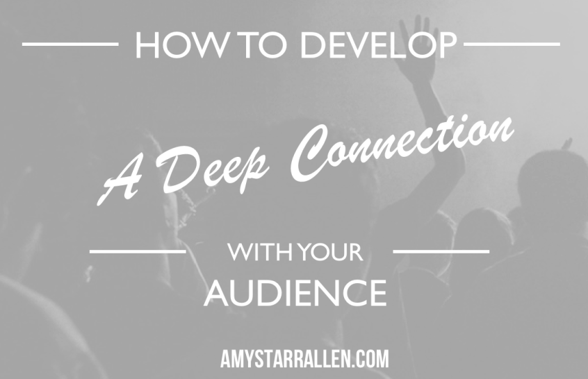 develop connection with your audience