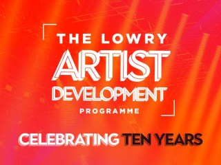 The Lowry Artist Development Programme