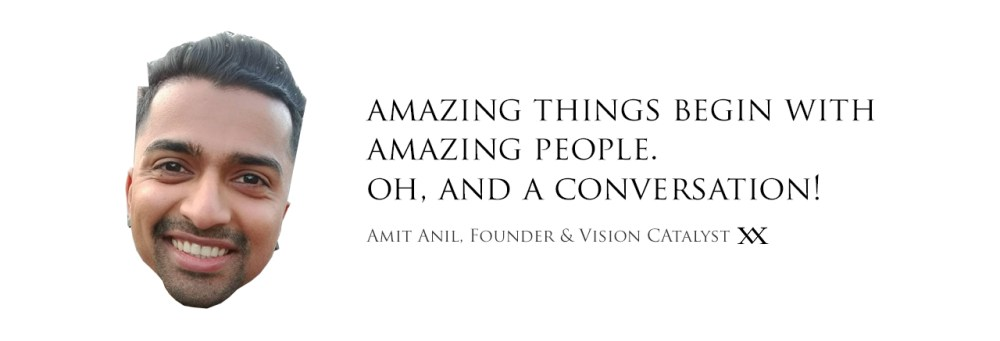 Amazing things begin with amazing people. Oh, and a conversation! Quote by Amit Anil, founder of Amyth & Amit.