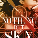 It's here!! The Cover Reveal for NOTHING BUT SKY