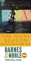Purchase The Rainy Season: Haiti - Then and Now from Barnes and Noble