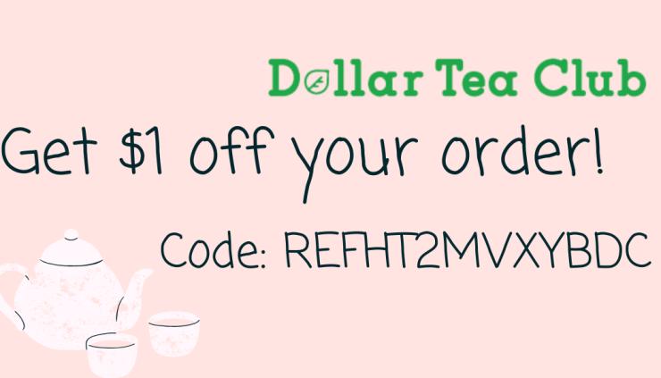 Dollar Tea Club Referral Code