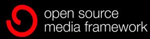Open Source Media Framework