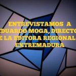 ENTREVISTA EDUARDO MOGA