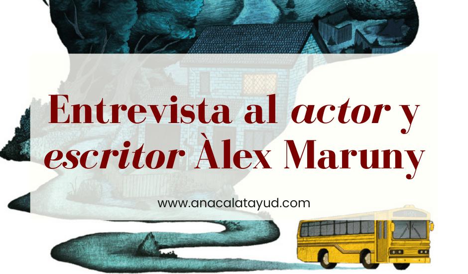 Entrevista al actor y escritor Àlex Maruny