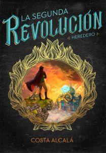 Libros de literatura juvenil fantástica: La segunda revolución. Heredero (Costa Alcalá)