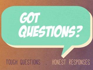 """Got Questions?"""