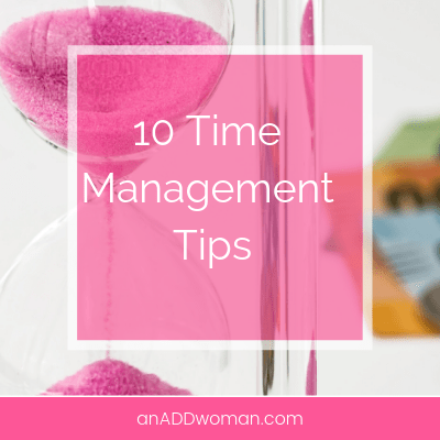 10 Time Management Tips An ADD Woman