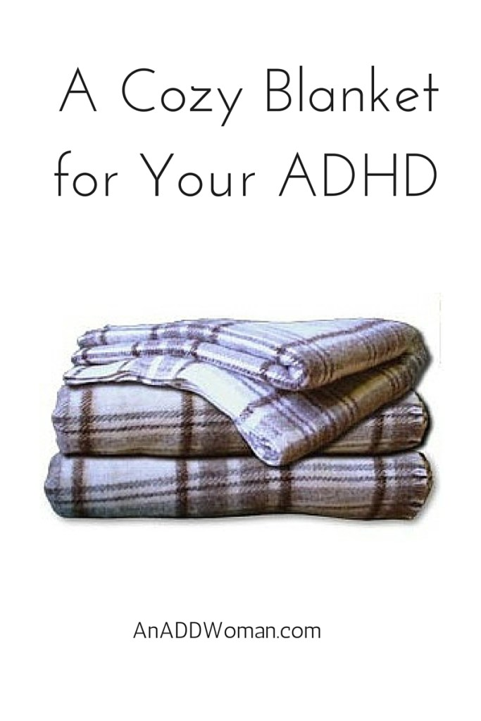 A Cozy Blanket for Your ADHD