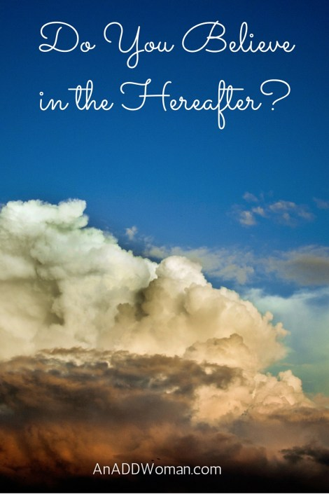 Do You Believe in the Hereafter?