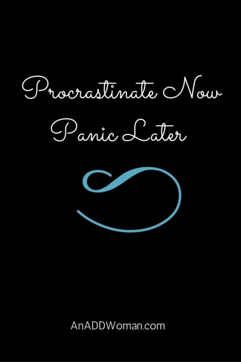 Procrastinate NowPanic Later