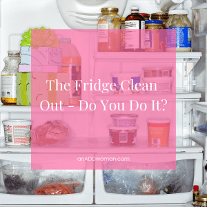 The Fridge Clean Out - Do You Do It_