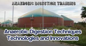 Anaerobic Digestion Techniques thumbnail image. Training in why all Anaerobic Digestion plants are different.