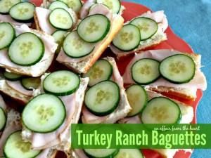 Turkey Ranch Baguettes