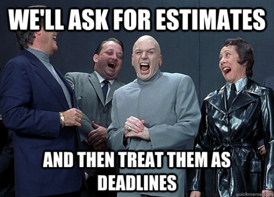 EstimatesTreatedAsDeadlines