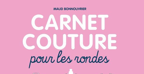 J'AI LU : « Carnet couture pour les rondes » de Maud Bonnouvrier