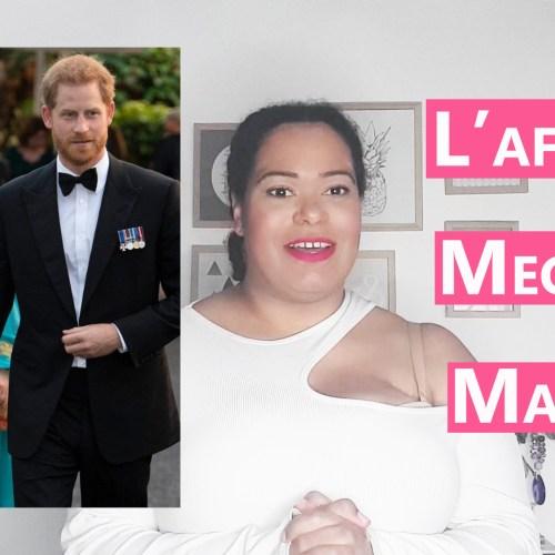L'AFFAIRE MEGHAN MARKLE : La famille royale d'Angleterre est elle raciste ?