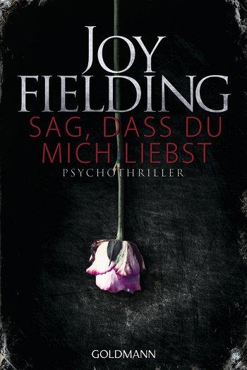 (Rezension) Sag, das du mich liebst von Joy Fielding