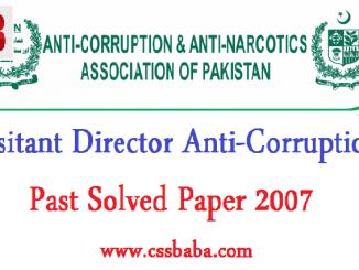 PPSC FPSC Assitant Director Anti Corruption Past Papers Solved 2007 Anti-corruption Punjab