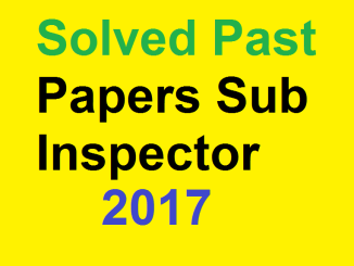 Solved Past Papers Sub Inspector 2017
