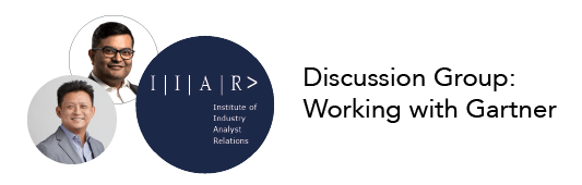 IIAR> Discussion Group: working with Gartner with Andrew Hsu and Aniruddho Mukherjee
