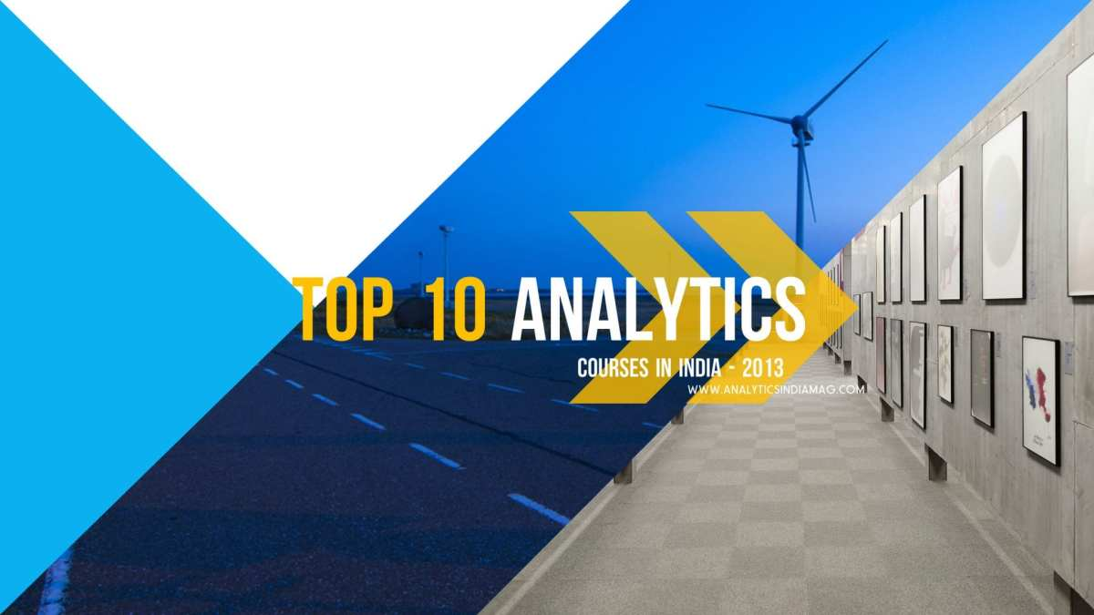 Top 10 Analytics Courses in India - 2013