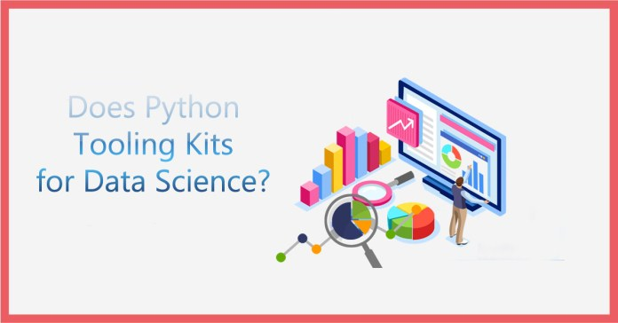 Does Python Tooling Kits for Data Science