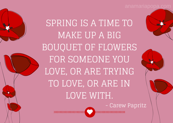 anamariapopa.com blog post fav season carew papritz life alive flowers spring quote love bouquet
