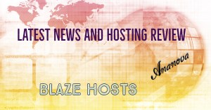 Latest News And Web Hosting Review Blaze Hosts
