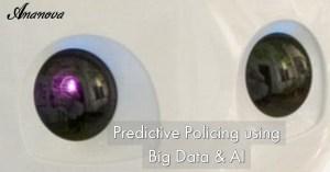 Predictive Policing using Big Data & AI