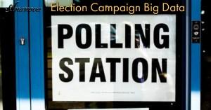 Election Campaign Big Data