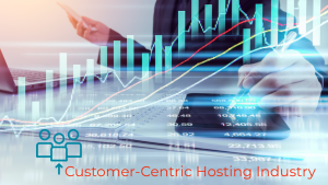 Customer-Centric Hosting Industry
