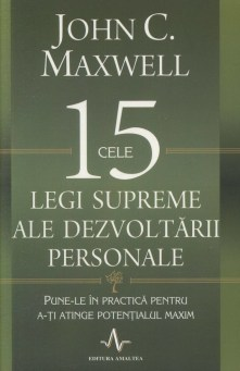 cele-15-legi-supreme-ale-dezvoltarii-personale-pune-le-in-practica-pentru-a-ti-atinge-potentialul-maxim